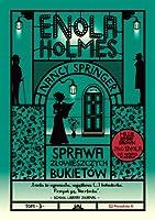 Sprawa złowieszczych bukietów (Enola Holmes, #3)