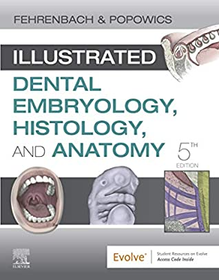 Illustrated Dental Embryology, Histology, and Anatomy E-Book