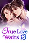 True Love Waits 13: You Have No Right