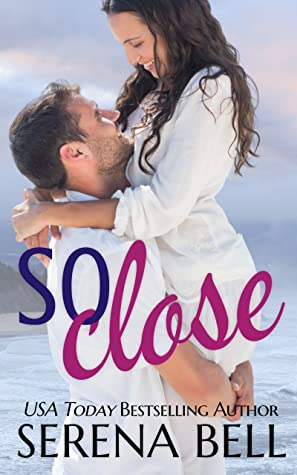 So Close by Serena Bell