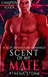 Scent of My Mate (Champions of Ataxia #3)