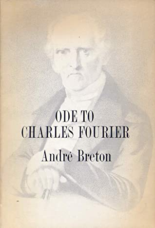 Ode to Charles Fourier by André Breton