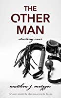 The Other Man (Starting Over, #2)