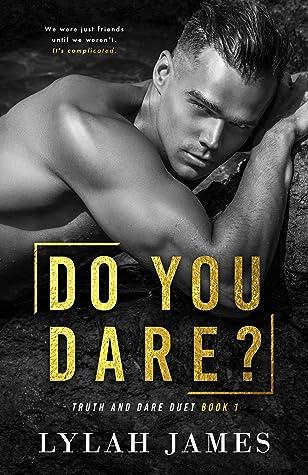 Do You Dare? (Truth And Dare Duet, #1)