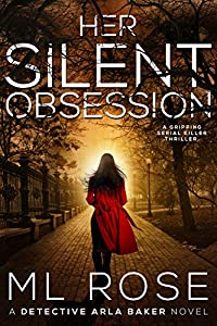 Her Silent Obsession (Detective Arla Baker, #6)