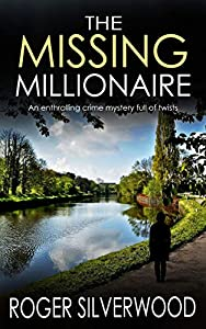 THE MISSING MILLIONAIRE an enthralling crime mystery full of twists (Yorkshire Murder Mysteries Book 8)