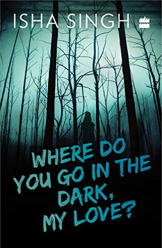 Where Do You Go in the Dark, My Love?