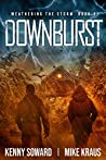 Downburst - Weathering the Storm Book 5: (A Thrilling Post-Apocalyptic Survival Series)