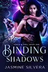 Binding Shadows by Jasmine Silvera