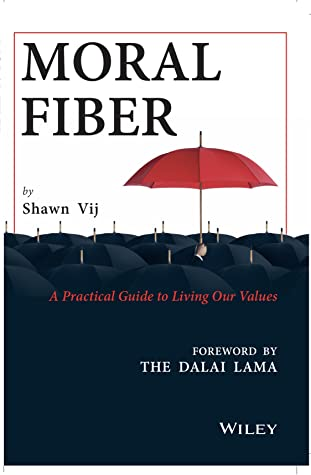 Moral Fiber - A Practical Guide to Living Our Values