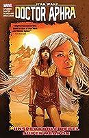 Star Wars: Doctor Aphra, Vol. 6: Unspeakable Rebel Superweapon