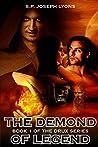 The Demond of Legend (Drux Series, #1)