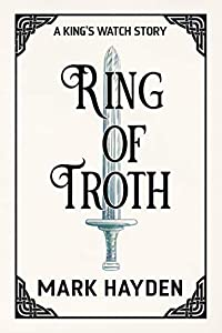 Ring of Troth (A King's Watch Story #3)