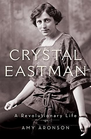Crystal Eastman: A Revolutionary Life