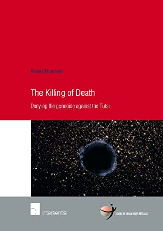 The Killing of Death: Denying the Genocide Against the Tutsi
