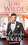The Groom Wager (Wrong Way Weddings #1)