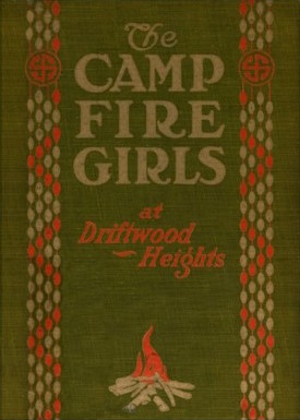 The Camp Fire Girls at Driftwood Heights