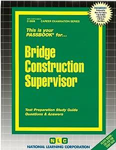 Bridge Construction Supervisor: Passbooks Study Guide