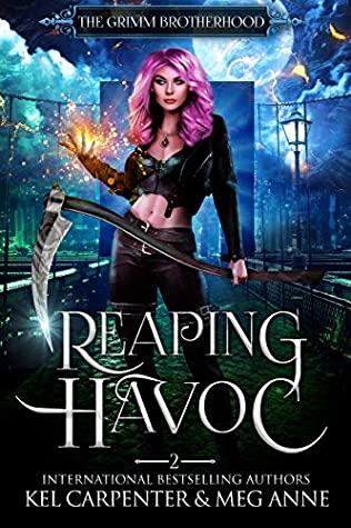 Reaping Havoc (The Grimm Brotherhood, #2)