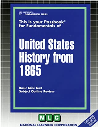 UNITED STATES HISTORY FROM 1865: Passbooks Study Guide