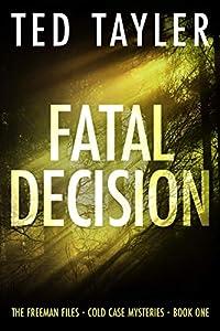 Fatal Decision (The Freeman Files, #1)