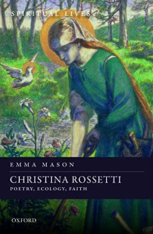 Christina Rossetti: Poetry, Ecology, Faith