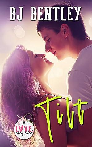 Tilt (Love, Unexpected, #3)