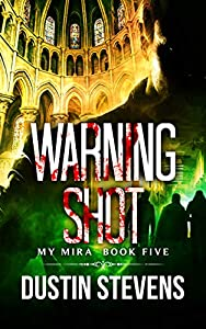 Warning Shot: A Thriller (My Mira Saga Book 5)