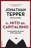 El mito del capitalismo: Los monopolios y la muerte de la competencia