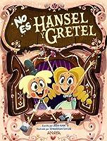 No es Hansel y Gretel (It's Not a Fairy Tale, #2)