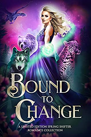 Bound to Change: A Limited Edition Spring Shifter Romance Collection