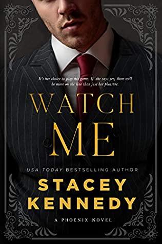 Watch Me (Phoenix, #1)