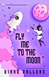 Fly Me To The Moon (Sylvia Stryker Space Case, #1)