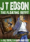 The Floating Outfit 51: Ole Devil's Hands and Feet (A Floating Outfit Western)