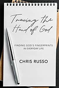 Tracing the Hand of God: Finding God's Fingerprints in Everyday Life