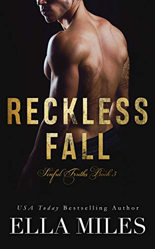 Ella Miles - Sinful Truths 3 - Reckless Fall