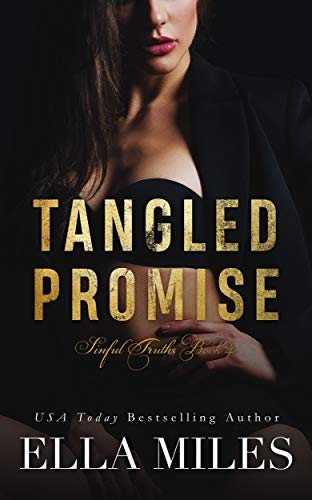 Ella Miles - Sinful Truths 4 - Tangled Promise