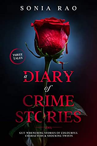 A Diary Of Crime Stories: Gut-wrenching Stories of Colourful Characters & Shocking Twists