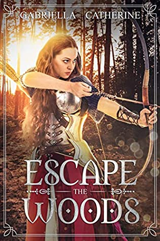 Escape the Woods: (YA medieval historical romance/fantasy/clean romance) (The Darrenberg Forest Series Book 1)
