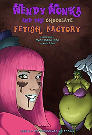 Wendy wonka and the fetish factory