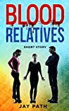 Blood Relatives (Short Story)