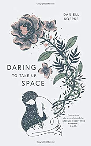 Daring To Take Up Space cover. White cover with a woman on her knees, hugging herself. With roots and flowers sprouting out her back.