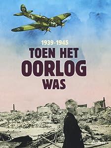 Toen het oorlog was - 1935 - 1945