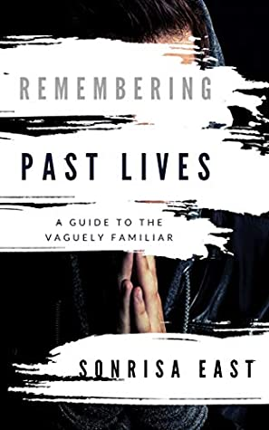 Remembering Past Lives: A Guide to the Vaguely Familiar
