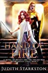 Hand of Fire by Judith Starkston