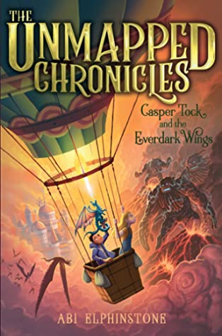 Casper Tock and the Everdark Wings (The Unmapped Chronicles, #1)