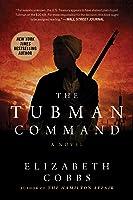 The Tubman Command: A Novel