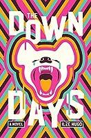 The Down Days: A Novel