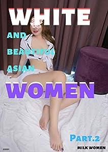white and beautiful asian women part 2