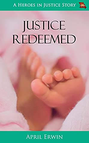 Justice Redeemed: A Heroes in Justice Story